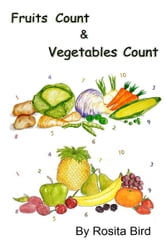 Fruits Count, and Vegetables Count ebook by Rosita Bird