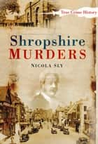 Shropshire Murders ebook by Nicola Sly