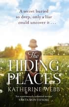The Hiding Places - A compelling tale of murder and deceit with a twist you wont see coming ebook by Katherine Webb