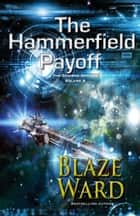 The Hammerfield Payoff ebook by Blaze Ward