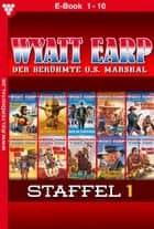 Wyatt Earp Staffel 1 - Western - E-Book 1-10 ebook by William Mark