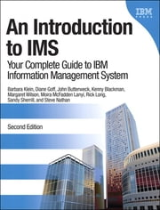 An Introduction to IMS - Your Complete Guide to IBM Information Management System ebook by Barbara Klein,Rick Long,Kenneth Ray Blackman,Diane Lynne Goff,Stephen P. Nathan,Moira McFadden Lanyi,Margaret M. Wilson,John Butterweck,Sandra L. Sherrill