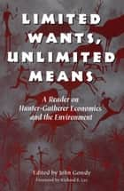 Limited Wants, Unlimited Means ebook by John Gowdy,John Gowdy