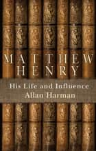 Matthew Henry ebook by Allan Harman