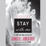 Stay with Me - A Novel audiobook by J. Lynn