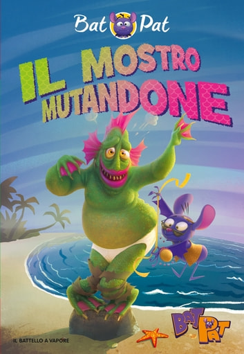 Bat Pat - 8. Il mostro mutandone eBook by Bat Pat