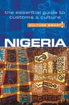 Nigeria - Culture Smart! ebook by Diane Lemieux