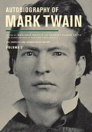 Autobiography of Mark Twain, Volume 2 - The Complete and Authoritative Edition ebook by Mark Twain,Benjamin Griffin,Ms. Harriet E. Smith,Victor Fischer,Michael Barry Frank