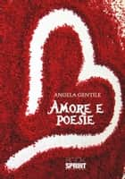 Amore e poesia ebook by Angela Gentile