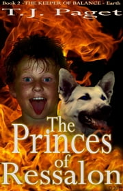 The Princes of Ressalon - Book 2 of the Keeper of Balance - Earth ebook by T J Paget