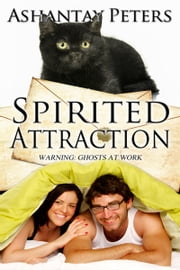 Spirited Attraction ebook by Ashantay  Peters