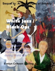 White Jazz / Black Ops eBook by Evelyn Dreiling