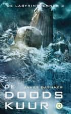 De doodskuur ebook by James Dashner, Rogier van Kappel