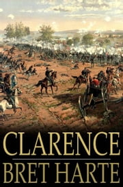 Clarence ebook by Bret Harte