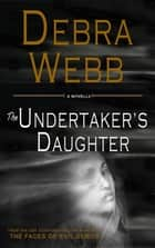 The Undertaker's Daughter ekitaplar by Debra Webb