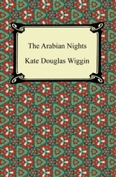 The Arabian Nights ebook by Kate Douglas Wiggin