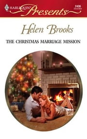 The Christmas Marriage Mission ebook by Helen Brooks