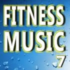 Fitness Music Vol. 7 audiobook by Antonio Smith
