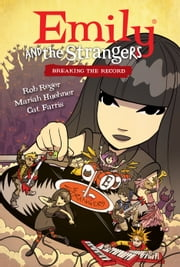 Emily and the Strangers Volume 2: Breaking the Record ebook by Rob Reger and,Cat Farris