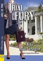 Trial by Fury ebook by KG MacGregor