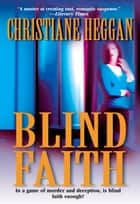 BLIND FAITH ebook by Christiane Heggan