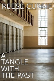 A Tangle With the Past ebook by Reese Currie