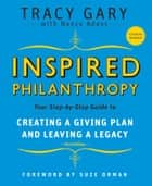 Inspired Philanthropy ebook by Tracy Gary,Nancy Adess,Suze Orman,Kim Klein