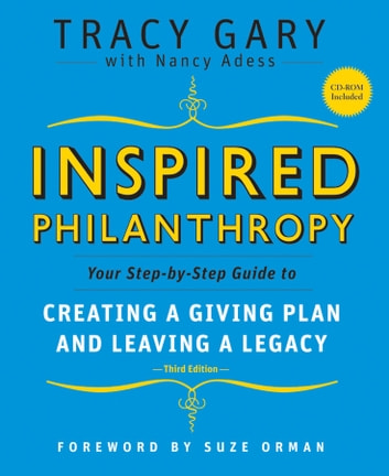 Inspired Philanthropy - Your Step-by-Step Guide to Creating a Giving Plan and Leaving a Legacy eBook by Tracy Gary,Kim Klein