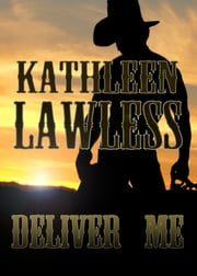 Deliver Me ebook by Kathleen Lawless
