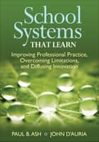 School Systems That Learn ebook by Paul B. Ash,John P. D'Auria