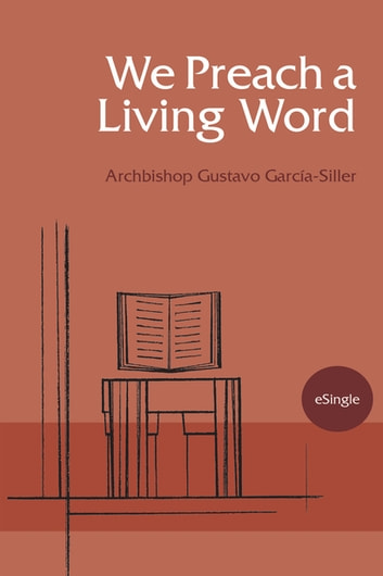 We Preach a Living Word ebook by Archbishop Gustavo Garcia-Siller MSpS