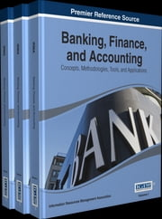 Banking, Finance, and Accounting - Concepts, Methodologies, Tools, and Applications ebook by Information Resources Management Association