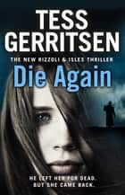 Die Again - (Rizzoli & Isles 11) ebook by Tess Gerritsen