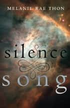 Silence and Song ebook by Melanie Rae Thon