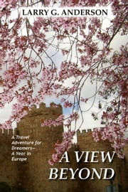 A View Beyond ebook by Anderson, Larry, G.
