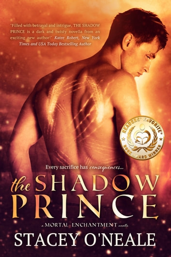 The Shadow Prince: The Prequel to Mortal Enchantment ebook by Stacey O'Neale