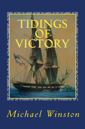 Tidings of Victory: Kinkaid in Europe ebook by Michael Winston
