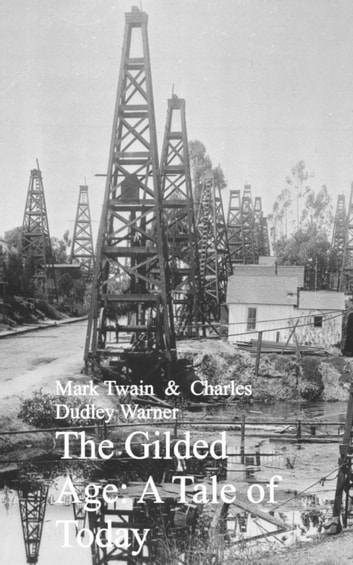 The Gilded Age: A Tale of Today ebook by Mark Twain,Charles Dudley Warner