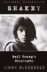 Shakey: Neil Young's Biography ebook by Jimmy McDonough
