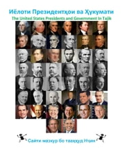 Иёлоти Президентҳои ва Ҳукумати - The United States Presidents and Government In Tajik ebook by Nam Nguyen