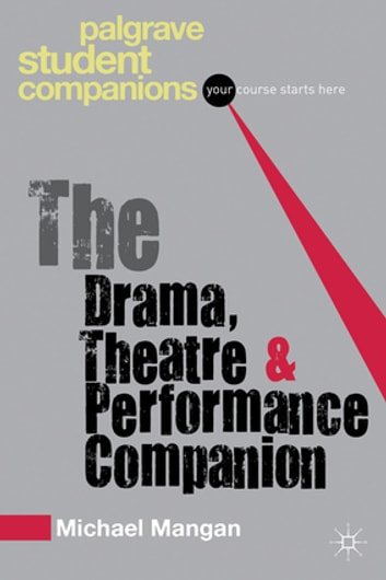 The Drama, Theatre and Performance Companion ebook by Dr Michael Mangan