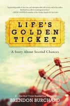 Life's Golden Ticket ebook by Brendon Burchard