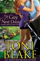 The Guy Next Door ebook by Toni Blake