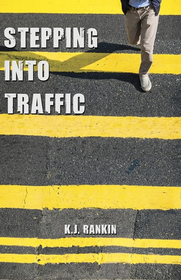 Stepping into Traffic ebook by K.J. Rankin