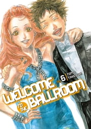 Welcome to the Ballroom - Volume 6 ebook by Tomo Takeuchi
