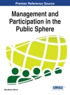 Management and Participation in the Public Sphere ebook by Mika Markus Merviö
