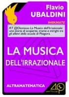 La musica dell'irrazionale ebook by Flavio Ubaldini