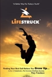 Lifestruck...a better way for today's youth ebook by Ray Fauteux