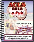 ACLS - 2013 - ePub ebook by Ken Grauer