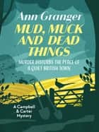 Mud, Muck and Dead Things ebook by Ann Granger
